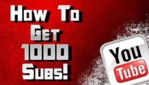 get 1000 real youtube subscribers